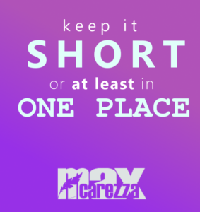 keep it short or at least in one place